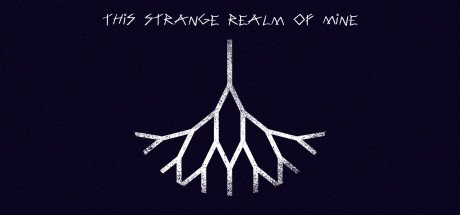 This Strange Realm Of Mine